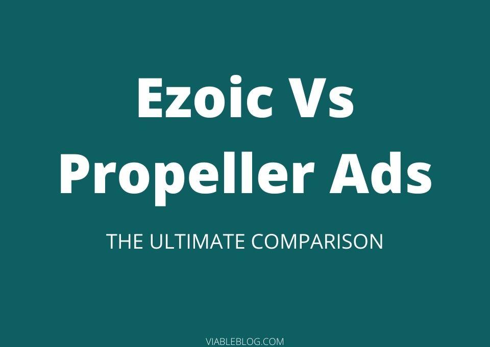 Ezoic Vs Propeller Ads