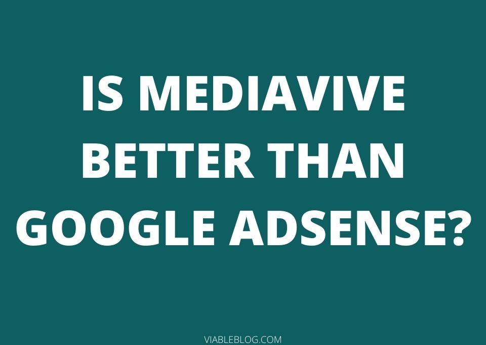 Is Mediavine Better Than Adsense