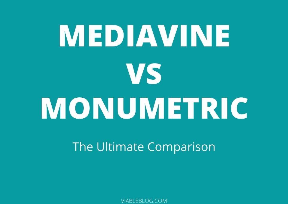 Mediavine Vs Monumetric